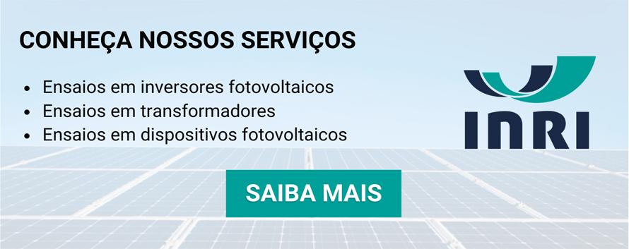 Conheça nossos serviços: ensaios em inversores fotovoltaicos, transformadores e dispositivos fotovoltaicos. Logo do INRI ao lado. Clique e saiba mais. Setor energético cumprindo metas ambientais.